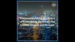 Commemorating 60 Years of Friendship Between the U.S.  and Kuwait